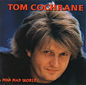 TOM COCHRANE - Mad Mad World CD (1991)