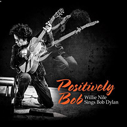 Positively Bob: Willie Nile Sings Bob Dylan CD (2017)