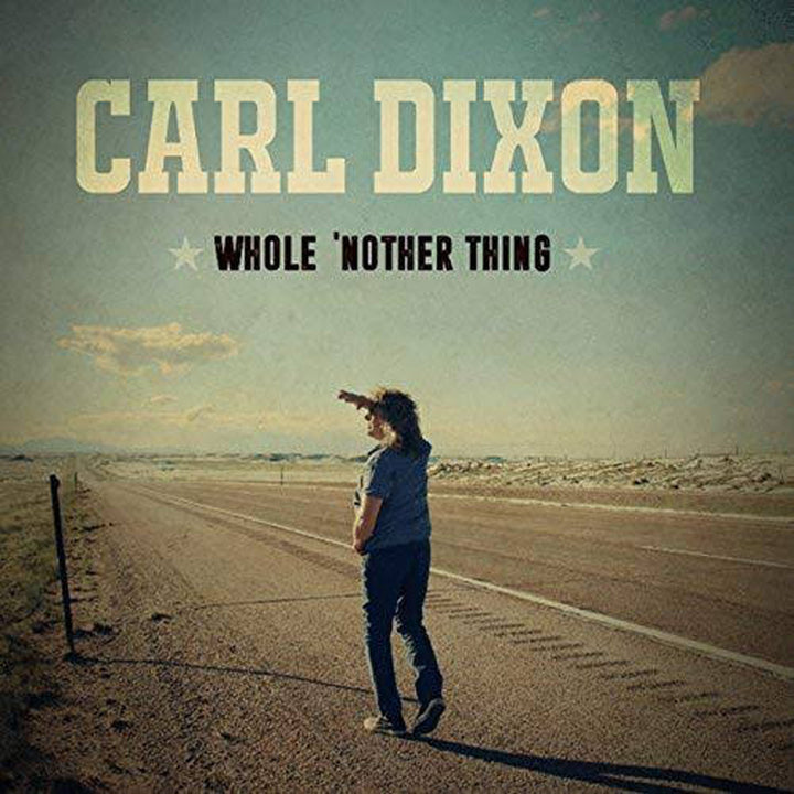Carl Dixon - Whole 'Nother Thing (2017)