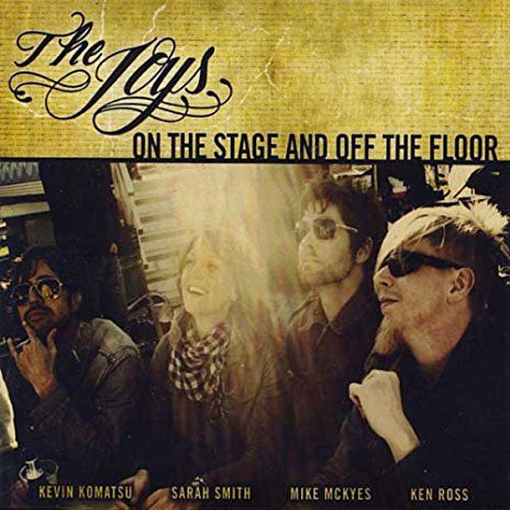 THE JOYS On The Stage And Off The Floor CD (2009)