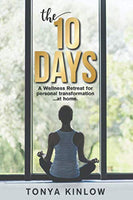 The 10 Days: A Wellness Retreat for Personal Transformation ... at Home.