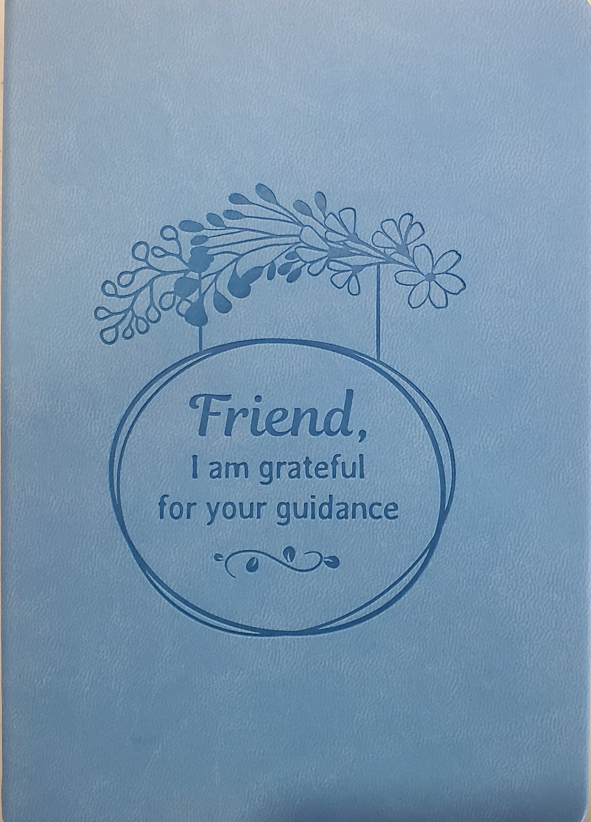 Friend I am Grateful for Your Guidance Journal