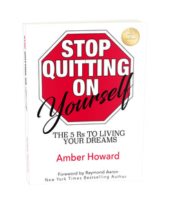 Stop Quitting on Yourself: The 5 R's to Living Your Dreams