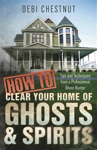How to Clear Your Home of Ghosts and Spirits
