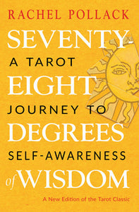 Seventy Eight Degrees of Wisdom A Tarot Journey to Self-Awareness