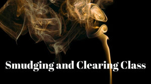 Smudging and Clearing Class