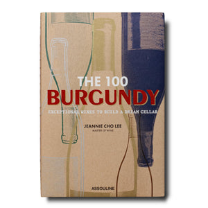 Assouline - Books: The 100 Burgundy Exceptional Wines to Build a Dream Cellar