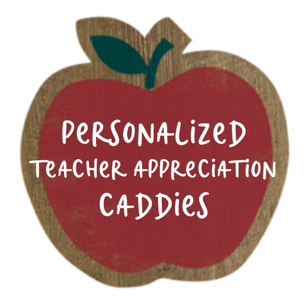 Personalized Teacher Appreciation Caddies
