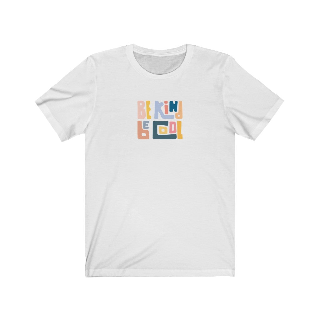 Be Kind Be Cool Tee