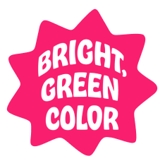 Bright, green color