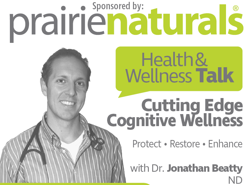Prairie Naturals Public Lecture: Cutting Edge Cognitive Wellness