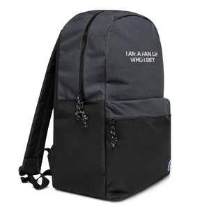 I Am A Fan Who I Bet Embroidered Champion Backpack