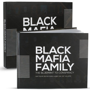 "Black Mafia Family ""The Blueprint to Conspiracy"" Collectors book written by Dexter ""Sosa"" Hussey 7 Kal ""007"" Williams."