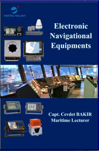 Electronic Navigational Equipments by Capt. Cevdet BAKIR