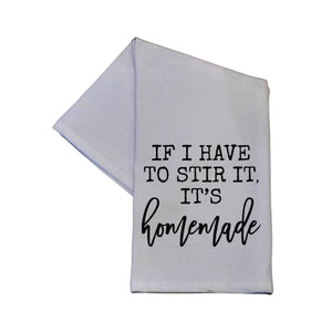 Driftless Studios - If I Have To Stir It Kitchen Towel 16x24 Hand Towel