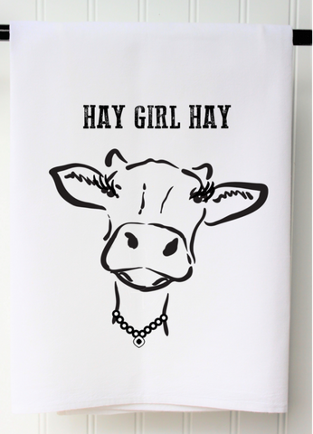 """HAY GIRL HAY"" FLOUR SACK TOWEL"