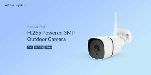 Netvue Vigil Pro: The First H.265 Powered 3MP Camera Launched