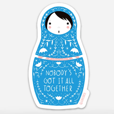 Gingiber Nobody's Got it All Together Sticker