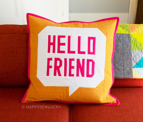 Happy Sew Lucky - Hello Friend - Fabric Kit to make the Pillow.