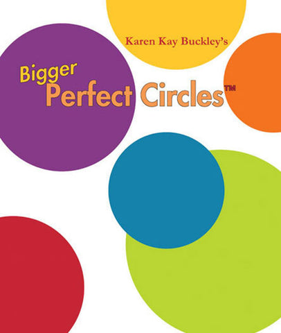 Karen Kay Buckley Bigger Circle Templates