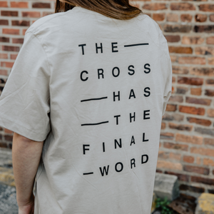 THE CROSS HAS THE FINAL WORD - UNISEX SHIRT