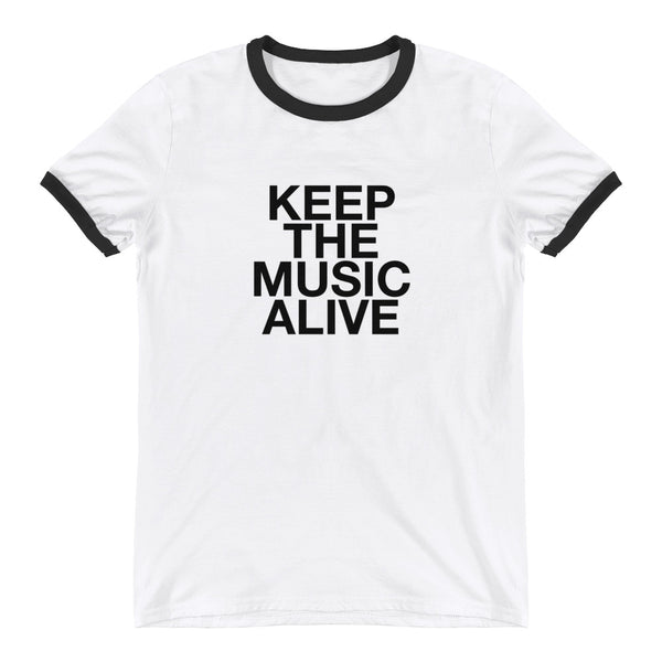 KEEP THE MUSIC ALIVE Ringer T-Shirt