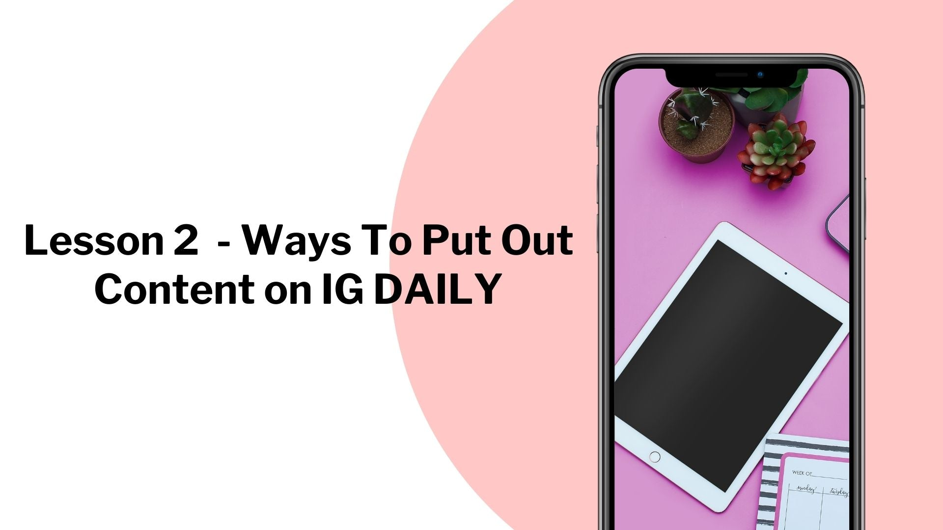 Ways To Put Out Content on IG Daily