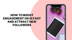 How To Boost Engagement On IG FAST & Attract New Followers