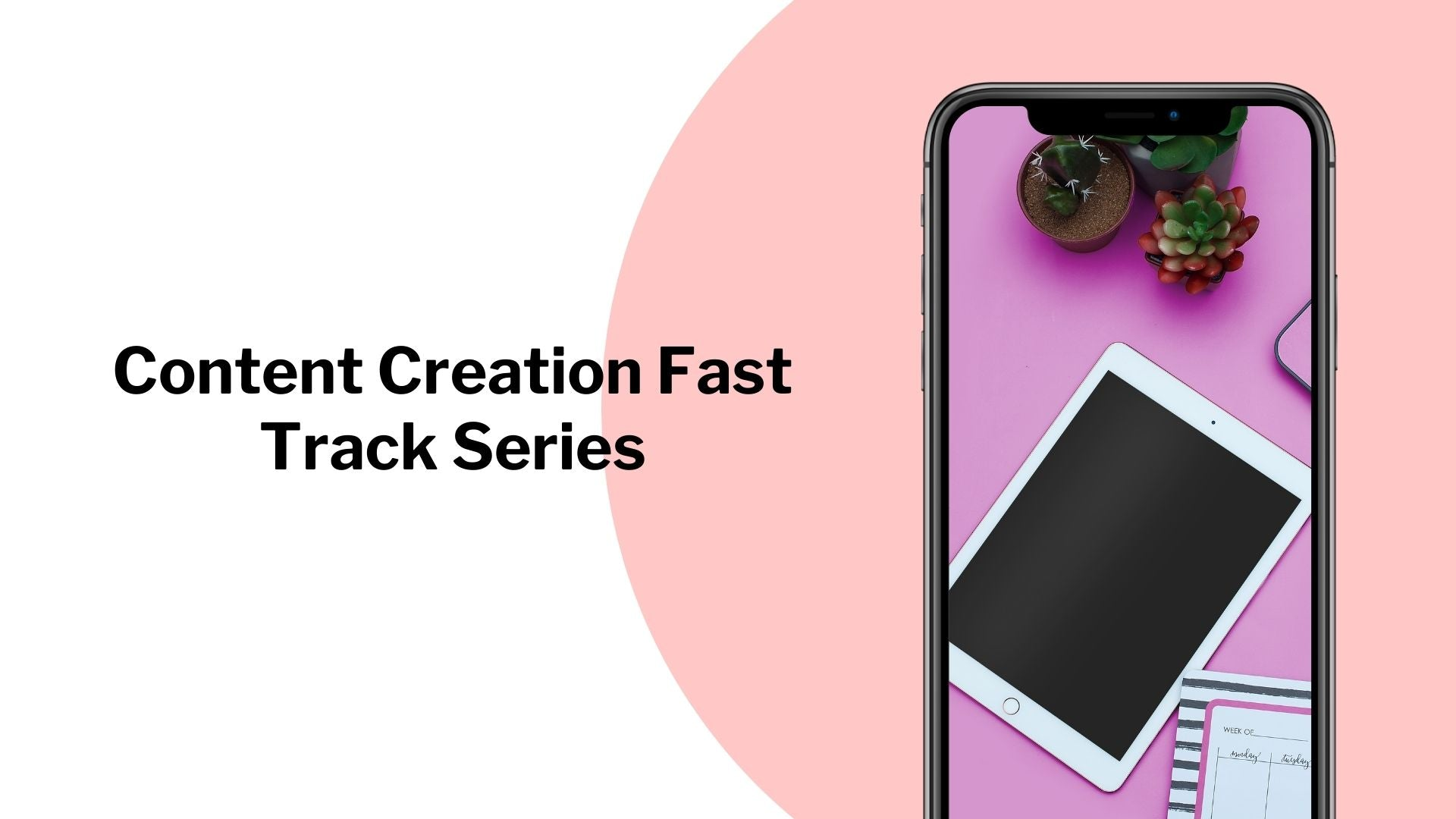 Content Creation Fast Track Series