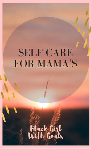 Self Care for Mamas - eBook Online | Black Girl with Goals