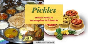 Pickles- Indian Meal Is Incomplete Without It