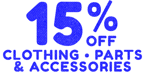 15% off clothing, parts & accessories