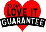 30 Day Love it Guarantee