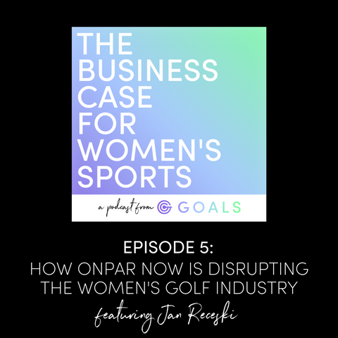 Ep. #5 How OnPar Now is Disrupting the Women's Golf Industry