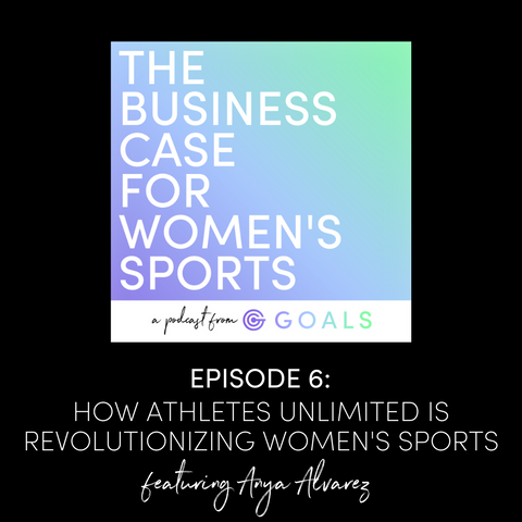 Ep. #6 How Athletes Unlimited is Revolutionizing Women's Sports
