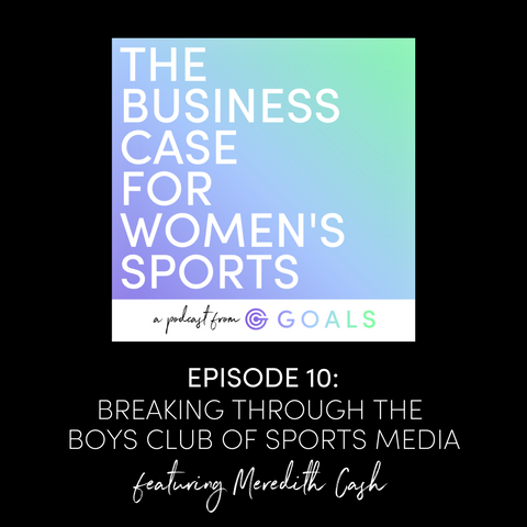 Ep. #10 The Business Case For Women's Sports Podcast