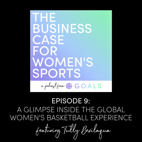 Ep. #9 A Glimpse Inside the Global Women's Basketball Experience
