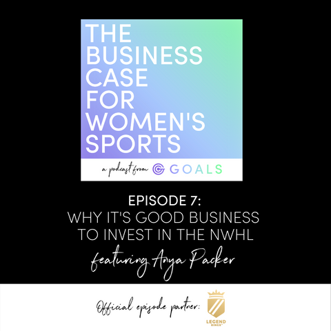Ep. #7 Why It's Good Business to Invest in the NWHL