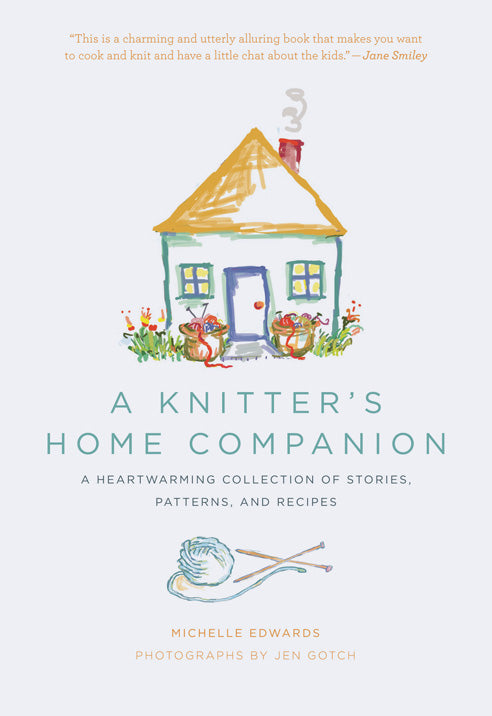 A Knitter's Home Companion By Michelle Edwards