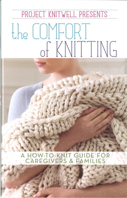 Project Knitwell Presents: The Comfort of Knitting