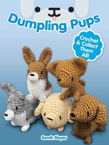 Dumpling Pups: By Sarah Sloyer