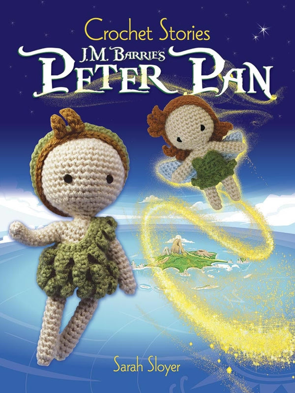 Crochet Stories J.M. Barrie's Peter Pan