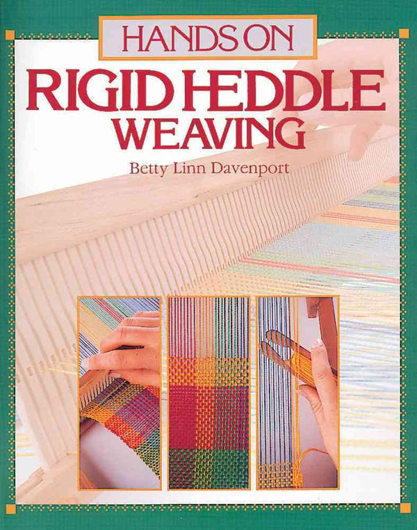 Hands on Rigid Heddle Weaving By: Betty Linn Davenport