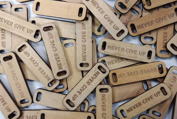 NEVER GIVE UP Wooden Tag