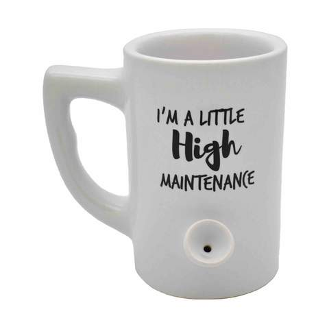 I'm a Little High Maintenance Mug