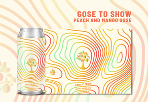 Gose to Show Peach & Mango Gose - For Pick-Up At Brewery