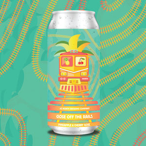 Gose Off The Rails Pineapple & Cherry Gose - For FRIDAY Pick-Up At Brewery