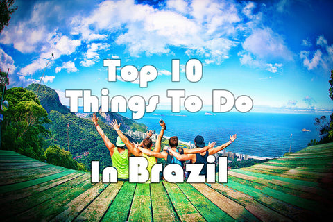 Top 10 Things to Do in Brazil (Rio)