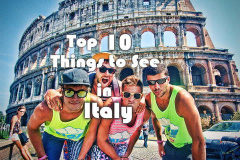 Top 10 Things to See in Italy