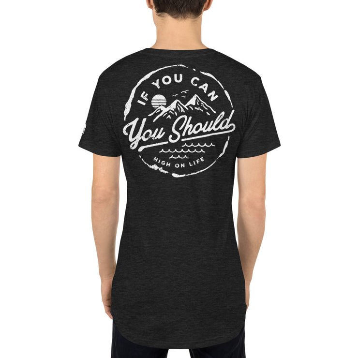 If you can you should - Long Line Tee